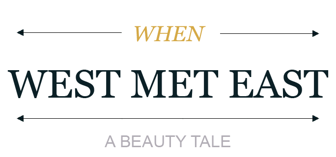 When West Met East: A Beauty Tale